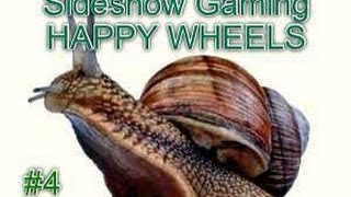 Sideshow Gaming: Happy Wheels episode 4: snail roll