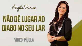 getlinkyoutube.com-Angela Sirino - Não dê lugar ao diabo no seu lar