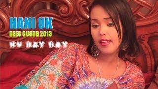 getlinkyoutube.com-HANI UK  HEES CUSUB  KU HAY HAY 2013