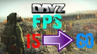 getlinkyoutube.com-DayZ Standalone: Get The Best FPS Possible! 0.60 [2016]