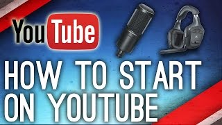 How To Get Started On YouTube ►Create Your Own Gaming Channel!
