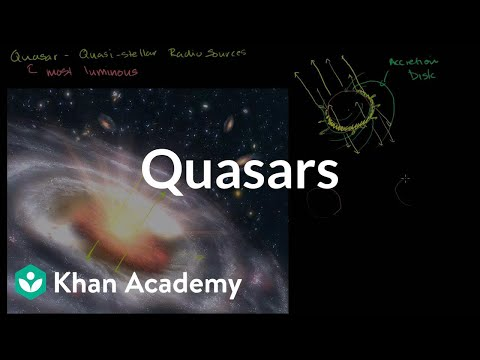 Quasars | Stars, black holes and galaxies | Cosmology & Astronomy | Khan Academy