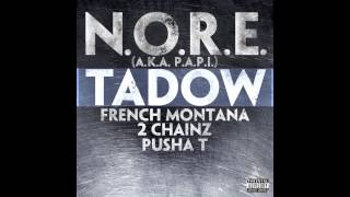 N.O.R.E. - Tadow (ft. French Montana, 2 Chainz, Pusha T)