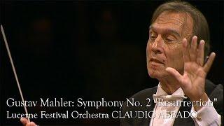 """getlinkyoutube.com-Gustav Mahler: Symphony No. 2 """"Resurrection"""" (Lucerne Festival Orchestra, Claudio Abbado)"""