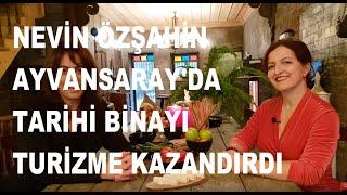 Emekli Bankacı Nevin Özşahin, Ayvansaray'daki tarihi binayı turizme kazandırdı