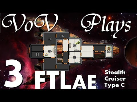 Skin Of Our Teeth - VoV Plays FTL AE: Stealth Cruiser Type C - Part 3