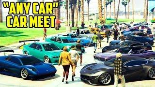 "GTA ONLINE ""ANY CAR"" CAR MEET + CINEMATIC SHOWCASE"