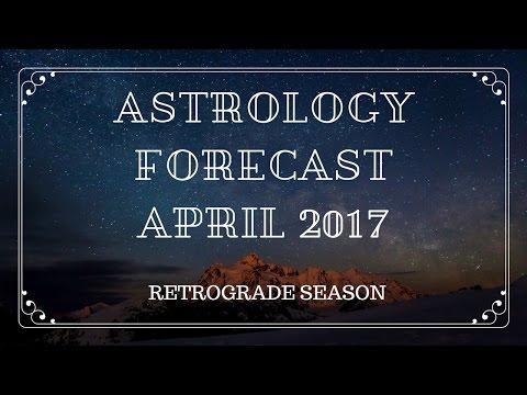 Astrology   April Forecast 2017 + Retrogrades    Raising Vibrations