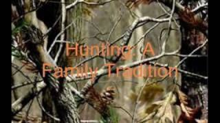 """Hunting: A Family Tradition - """"Tell A Country Boy"""""""