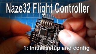 getlinkyoutube.com-(1/8) Naze32 Flight Controller (Full version) - step by step initial setup
