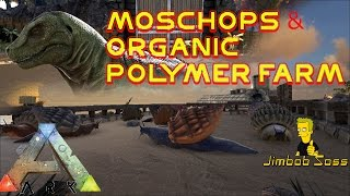 getlinkyoutube.com-ARK Moschops & Cementing Paste, Organic Polymer Farm