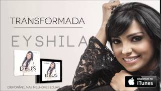 Eyshila - Transformada (com Cassiane) (CD Deus no Controle)