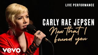 Carly Rae Jepsen   Now That I Found You   Live Performance | Vevo