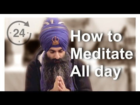 How to meditate all day? - 24-hours daily meditation - Naam Simran 24/7