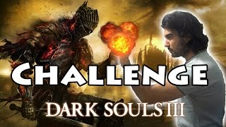 Dark Souls 3 _ Challenge