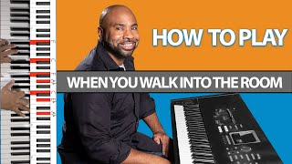 How to Play When you walk into the room - William McDowell