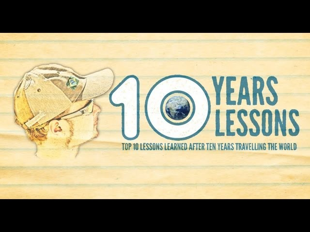 Top 10 lessons learned in travelling the world 10 years