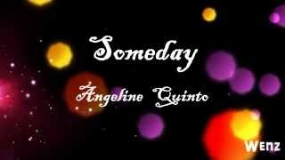 Someday - Angeline Quinto (Lyrics By Wenz Dumlao) [HD]