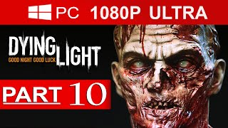 Dying Light Gameplay Walkthrough Part 10 [1080p HD MAX Settings] - No Commentary