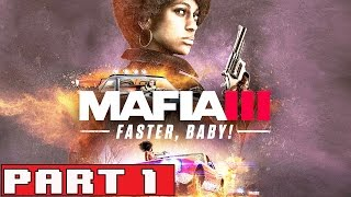 MAFIA 3 Faster Baby Gameplay Walkthrough Part 1 (1080p) No Commentary