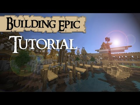 Minecraft Tutorial: How to build EPIC things (generally)