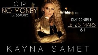 Kayna Samet - No money (ft. Soprano)