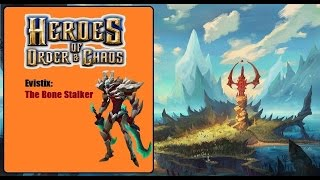 getlinkyoutube.com-Heroes of Order and Chaos (HOC): Evistix - The Bone Stalker