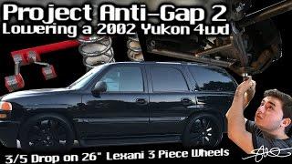 "Project Anti-Gap 2 - Lowering a 2002 GMC Yukon 4wd on 26"" Wheels 3/5 drop GREAT Factory Ride!"