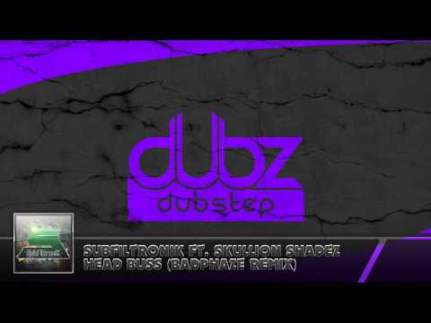 Subfiltronik Ft Skullion Shadez - Head Buss (Badphaze Remix)