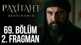Payitaht Abdülhamid 69. Bölüm 2. Tanıtım