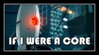 getlinkyoutube.com-[♪] Portal - If I Were A Core