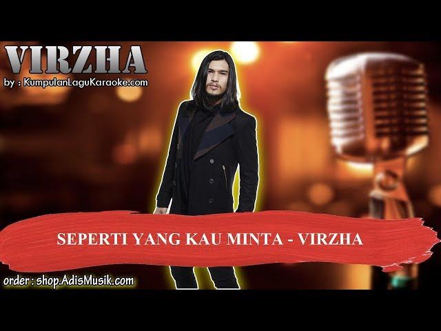 SEPERTI YANG KAU MINTA - VIRZHA Karaoke