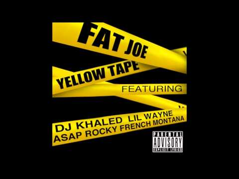 Fat Joe - Yellow Tape (Feat. Lil Wayne, A$AP Rocky, French Montana & DJ Khaled) -4VvqLttrfaw