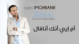 getlinkyoutube.com-Larbi Imghrane - Ajj Iyyi Ang Anafal (Official Audio)   العربي إمغران - أج إيي أنك أنافال