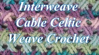 getlinkyoutube.com-Interweave Cable Celtic Weave Crochet Stitch - Crochet Stitch Tutorial
