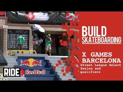 X Games Barcelona 2013 -- Street League Select Series and Qualifiers