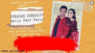 Karaoke tanpa vokal GURAUAN BERKASIH - NELLA KHARISMA ft FERRY