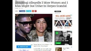 (Breaking News) Allegedly 2 More Women and 1 Man Might Sue Usher in Herpes Scandal