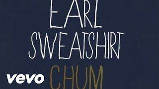 getlinkyoutube.com-Earl Sweatshirt - Chum (Audio)