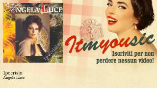 Angela Luce - Ipocrisia