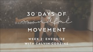 Day 11: Energize with Calvin Corzine - 30 Days of Mindful Movement