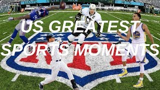 Greatest US Sports Moments (2010-2017)