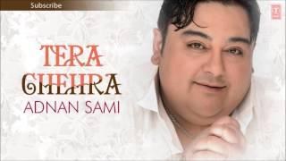 Nain Se Naino Ko Mila Full Song - Adnan Sami - Tera Chehra Album Songs