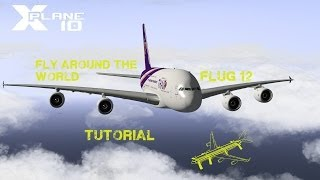 getlinkyoutube.com-X-Plane fly around the World 12 A380 Tutorial