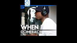 50 cent - When i come back (freestyle)