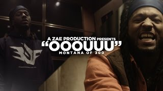 "Montana Of 300 ""OOOUUU"" (Remix) Shot By @AZaeProduction"