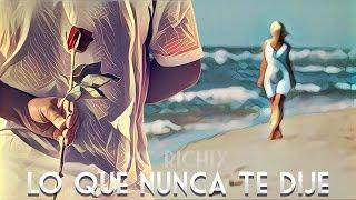 getlinkyoutube.com-😔Lo Que Nunca Te Dije😕 [Rap Romantico 2016] Mc Richix