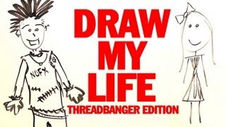 Draw My Life: ThreadBanger
