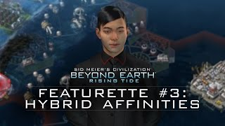 "Civilization: Beyond Earth - Rising Tide Featurette - ""Hybrid Affinities"""