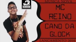 getlinkyoutube.com-MC REINO - CANO DA GLOCK - MUSICA NOVA 2016